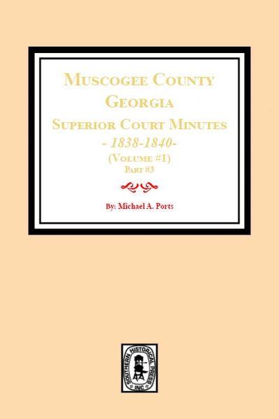 Muscogee County, Georgia Superior Court Minutes, 1838-1840. Volume #1 - part 3