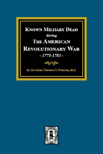 Known Military Dead during The American Revolutionary War, 1775-1783