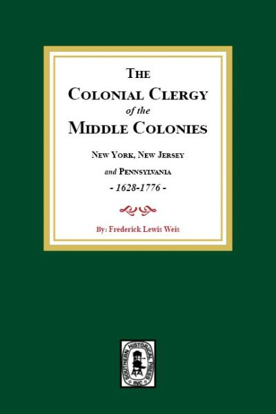 The Colonial Clergy of the Middle Colonies, 1628-1776