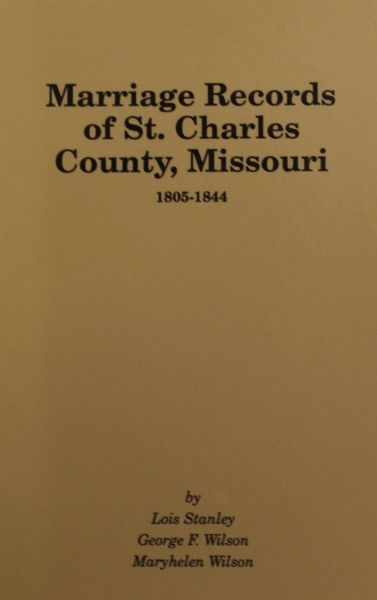 St. Charles County, Missouri 1805-1844, Marriage Records of.