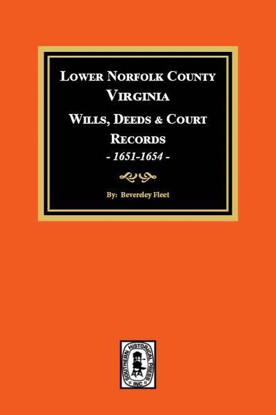 Lower Norfolk County, Virginia Wills and Deeds, 1651-1654