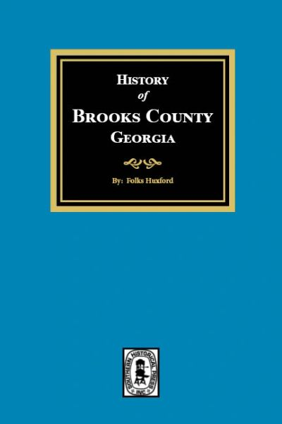The History of Brooks County, Georgia, 1858-1948