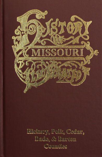 Hickory, Polk, Cedar, Dade, & Barton Counties, Missouri, The History of.