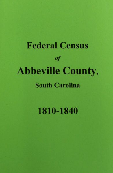 Abbeville County, South Carolina Federal Census for 1810-1840.