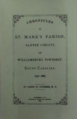 St. Mark's Parish, Santee Circuit, and Williamsburg Township, South Carolina 1731-1885, Chronicles of.