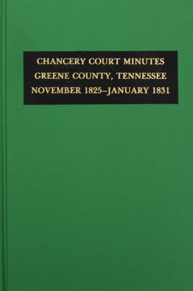 Greene County, Tennessee Chancery Court Minutes, 1825-1831.