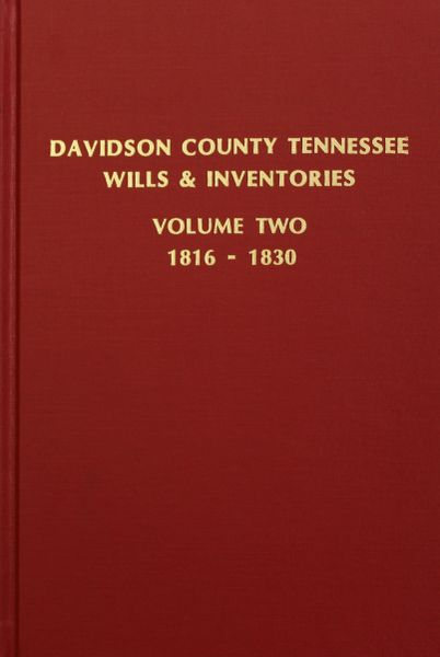 Davidson County, Tennessee Wills and Inventories, 1817-1832. ( Vol. #2 )