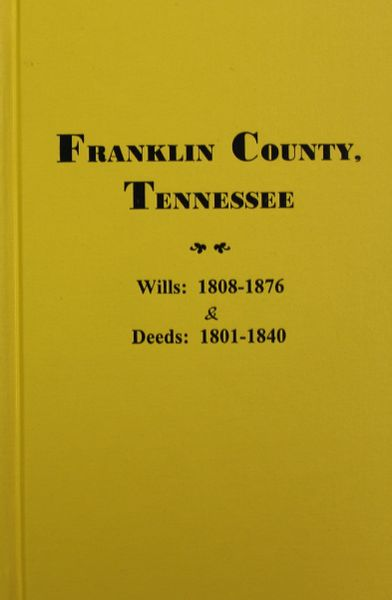 Franklin County, Tennessee Wills and Deeds, 1800-1876.
