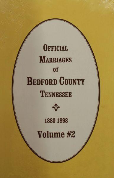 Bedford County, Tennessee 1880-1898, Official Marriages of. ( Vol. #2 )