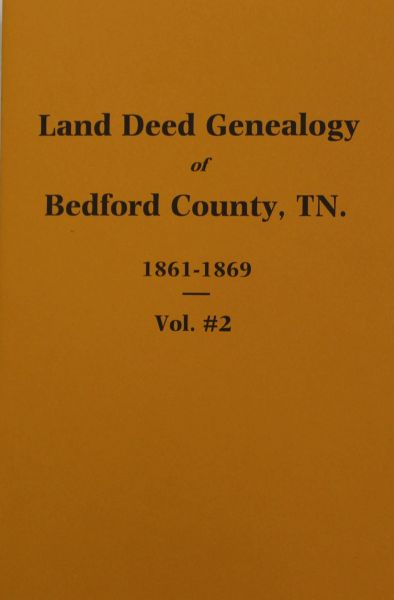Bedford County, Tennessee 1861-1869, Land Deed Genealogy of. ( Vol. #2 )