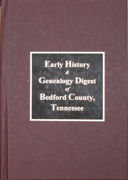Bedford County, Tenessee, The Historical & Genealogical Digest of.