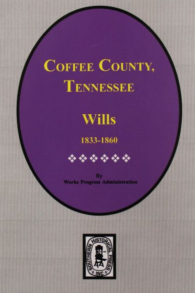 Coffee County, Tennessee Wills 1833-1860.