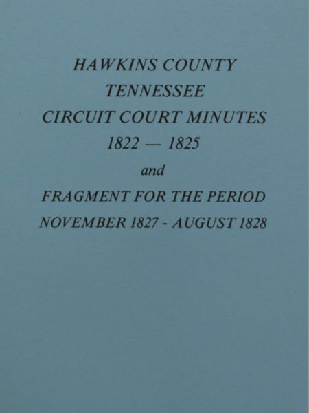 Hawkins County, Tennessee Circuit Court Minutes, 1822- 1825 & 1827-1828. ( Vol. #2 )