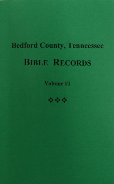 Bedford County, Tennessee Bible Records, Vol. #1.