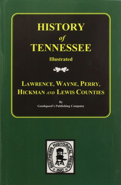 History of Lawrence, Wayne, Perry, Hickman and Lewis Counties, Tennessee.