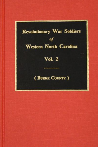 (Burke Co.) Revolutionary War Soldiers of Western N.C. (Vol. #2)
