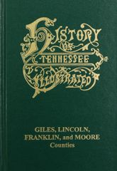 History of Giles, Lincoln, Franklin and Moore Counties, Tennessee.