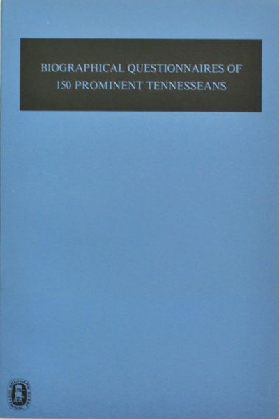 150 Prominent Tennesseans, Biographical Questionnaires of.