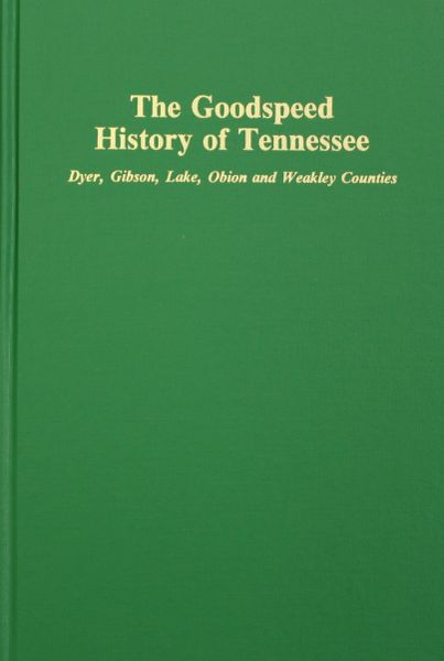History of Gibson, Obion, Weakley, Dyer and Lake Counties, Tennessee.