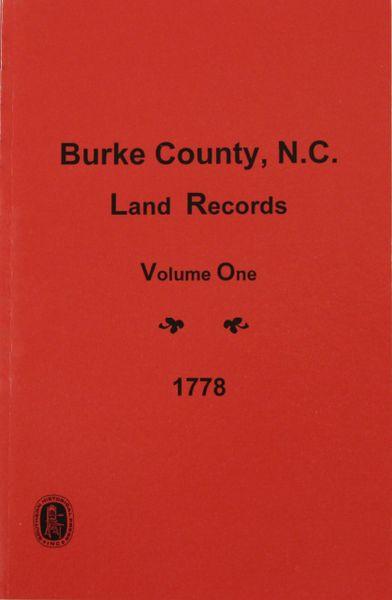 Burke County, North Carolina Land Records, 1778. ( Vol.#1 )