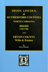 Deed Abstracts of Tryon, Lincoln and Rutherford Counties, North Carolina 1769-1786, and Tryon County Wills and Estates.