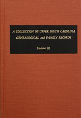 A Collection of Upper South Carolina Genealogical and Family Records, Vol. #3. (From the Private Files of the Late Pauline Young.)