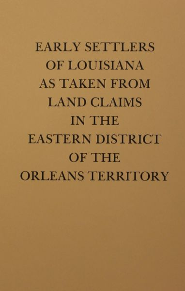 Land Claims in the Eastern District of the Orleans Territory.