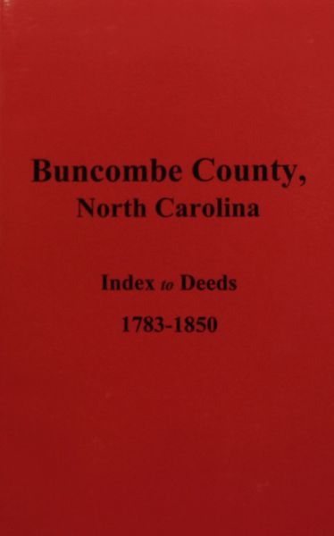 Buncombe County, North Carolina 1783-1850, Index to Deeds.