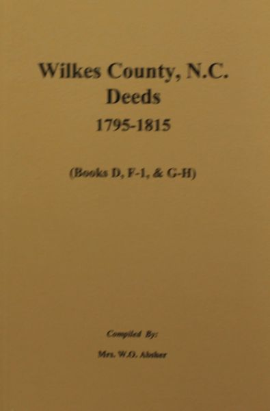 Wilkes County, North Carolina Deeds, 1795-1815. ( Vol. #2 )