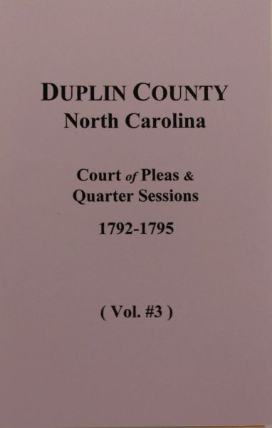 Duplin County, N.C. Court of Pleas & Quarter Sessions, 1784-1787. ( Vol. #1 )