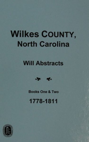 Wilkes County, North Carolina Wills, 1778-1811.
