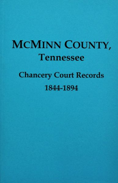 McMinn County, Tennessee Chancery Court Records, 1844-1894.