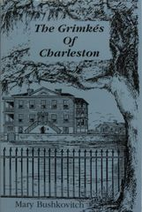The GRIMKES of CHARLESTON.