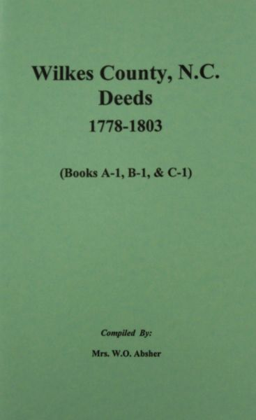 Wilkes County, North Carolina Deeds, 1778-1803. ( Vol. #1 )