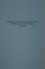 Raleigh, North Carolina, Newspapers 1796-1826, Marriage and Death Notices from.