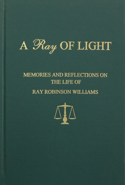 A Ray of Light, MEMORIES and REFLECTIONS on the Life of RAY ROBINSON WILLIAMS.
