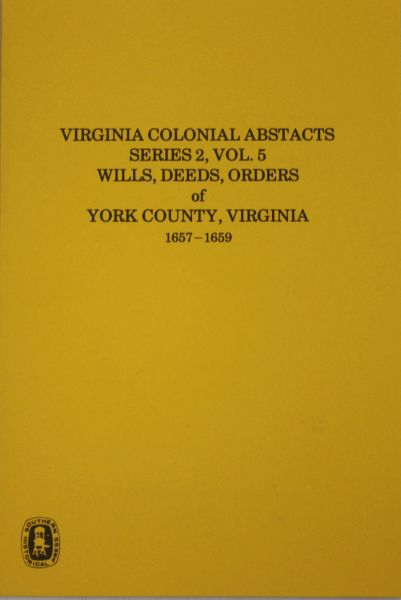 York County, Virginia Wills, Deeds and Orders, 1657-1659.