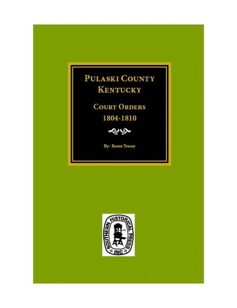 Pulaski County, KY. Court Orders, 1804-1810.