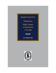 Surry County, Virginia Wills, Estates and Inventories, 1730-1800.