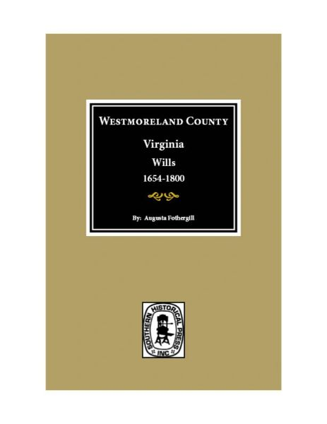 Westmoreland County, Virginia Wills 1654-1800.