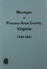 Princess Anne County, Virginia 1749-1821, Marriages of.