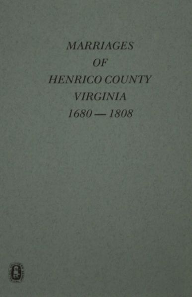 Henrico County, Virginia 1680-1808, Marriages of.
