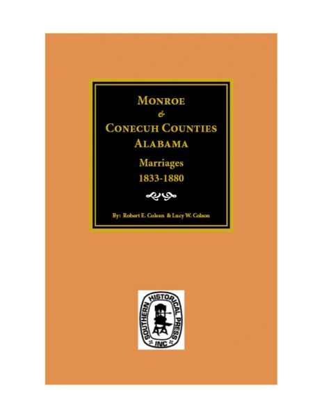 Monroe & Conecuh Counties, Alabama Marriages, 1833-1899