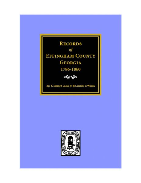 Effingham County, Georgia 1786-1860, Records of.