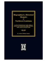 Biographical & Historical Memoirs of Northwest Louisiana