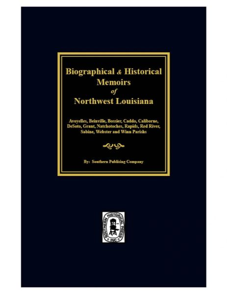 Biographical & Historical Memoirs of Northwest Louisiana