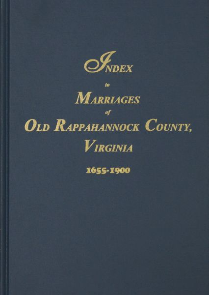 Old Rappahannock and Essex Counties, Virginia, Index to Marriages.