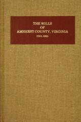 Amherst County, Virginia Wills 1761-1865.