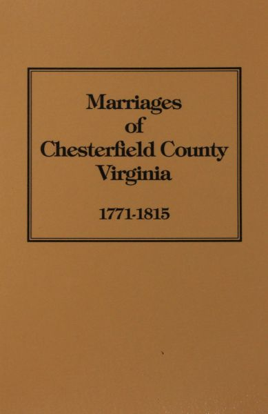 Chesterfield County, Virginia 1771-1815, Marriage Bonds and Minister's Returns of.