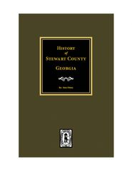 Stewart County, Georgia. History of.